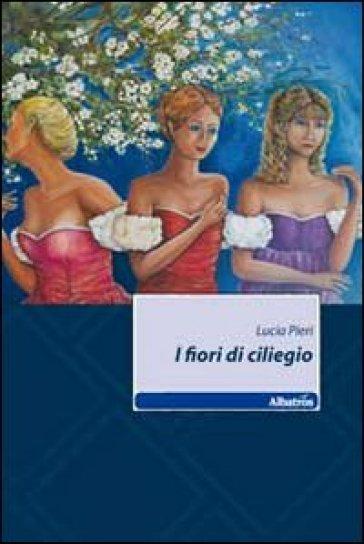 I fiori di ciliegio - Lucia Pieri  