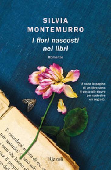 I fiori nascosti nei libri - Silvia Montemurro | Thecosgala.com