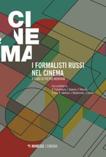 I formalisti russi nel cinema - P. Montani | Jonathanterrington.com