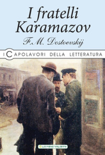 I fratelli Karamazov - Fedor Michajlovic Dostoevskij  