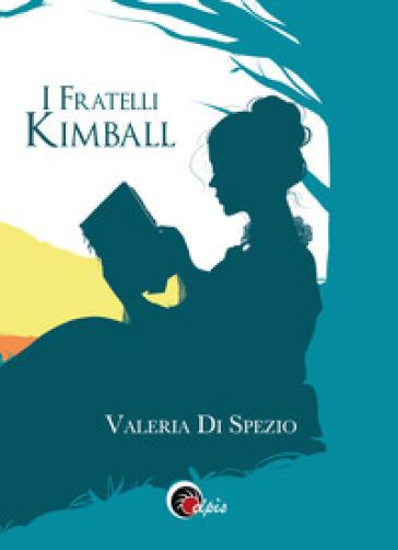I fratelli Kimball - Valeria Di Spezio |