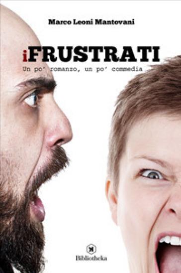 I frustrati - Marco Leoni Mantovani | Kritjur.org