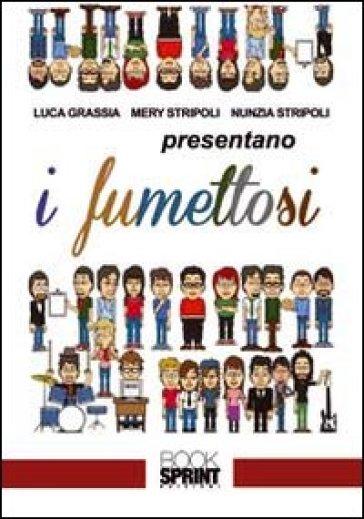 I fumettosi - Luca Grassia   Rochesterscifianimecon.com