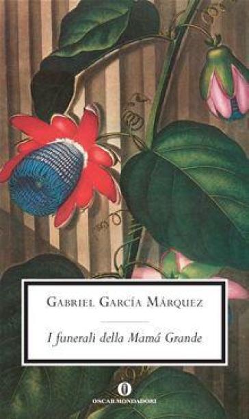 I funerali della Mama Grande - Gabriel García Márquez  