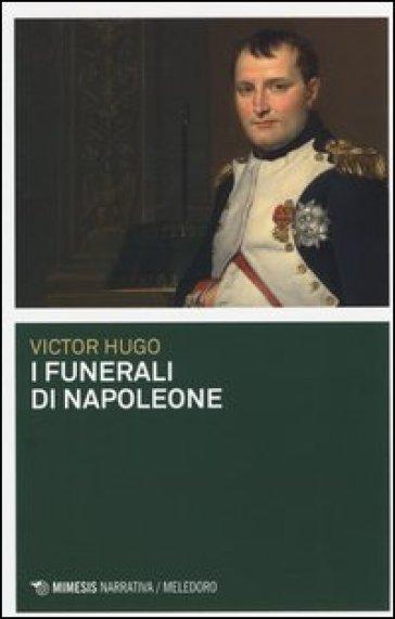 I funerali di Napoleone - Victor Hugo |