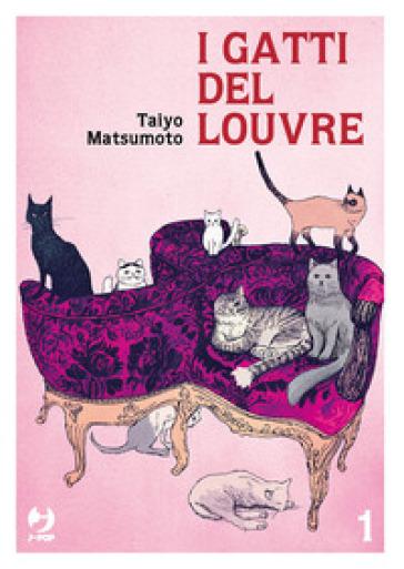 I gatti del Louvre. 1. - Taiyo Matsumoto |