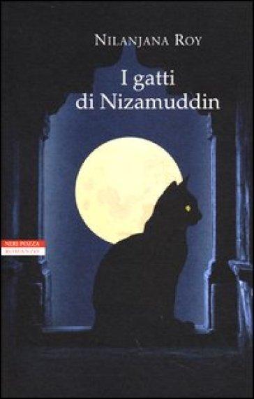 I gatti di Nizamuddin - Nilanjana Roy | Kritjur.org