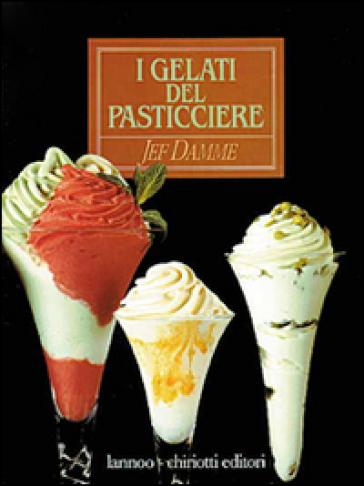I gelati del pasticciere - Jef Damme |