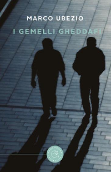 I gemelli Gheddafi - Marco Ubezio | Rochesterscifianimecon.com