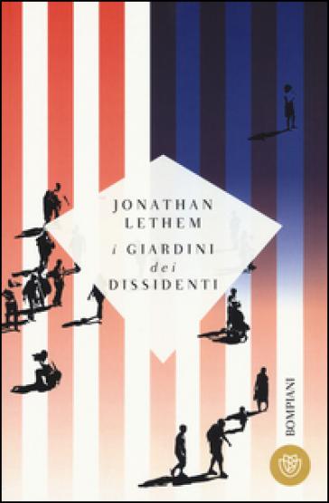 I giardini dei dissidenti - Jonathan Lethem |