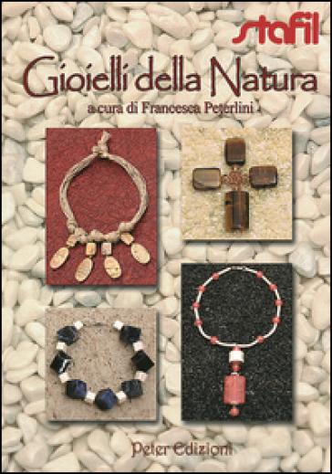 I gioielli della natura - F. Peterlini |