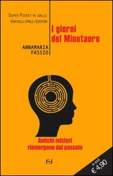 I giorni del Minotauro - Annamaria Fassio |