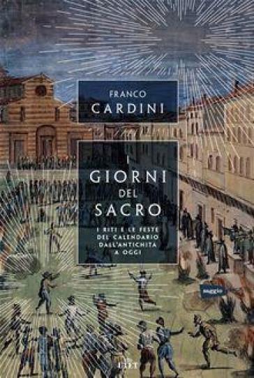 I giorni del sacro - Franco Cardini | Thecosgala.com