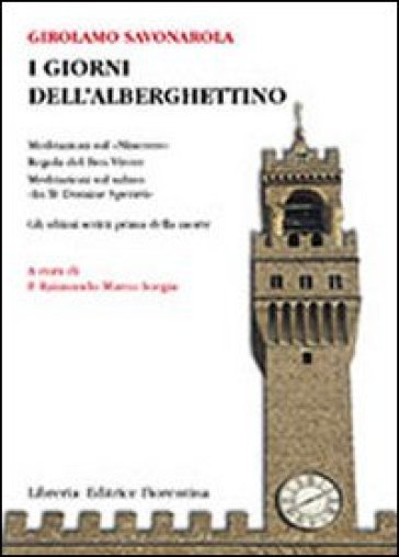 I giorni dell'Alberghettino - Girolamo Savonarola |