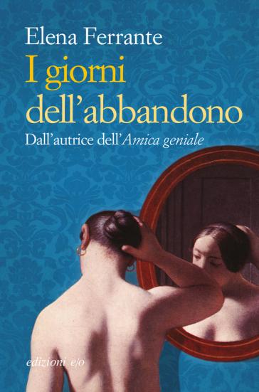 I giorni dell'abbandono - Elena Ferrante |