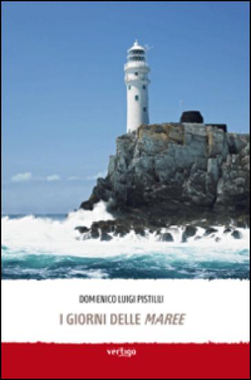 I giorni delle maree - Domenico L. Pistilli |