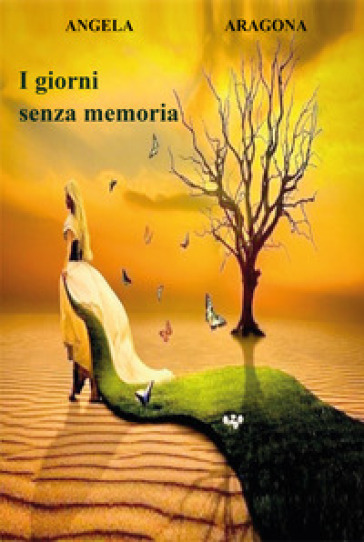 I giorni senza memoria - Angela Aragona   Kritjur.org