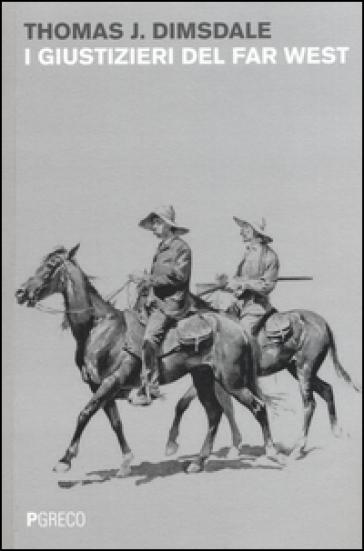 I giustizieri del Far West - Thomas J. Dimsdale |