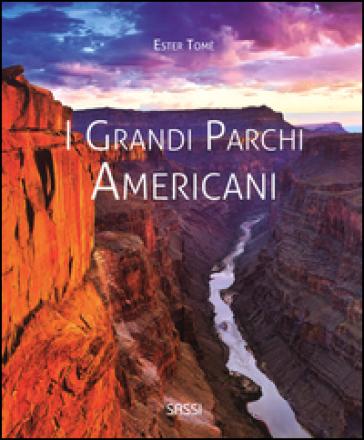 I grandi parchi americani - Ester Tomè |