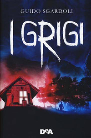 I grigi - Guido Sgardoli |