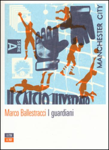 I guardiani - Marco Ballestracci |