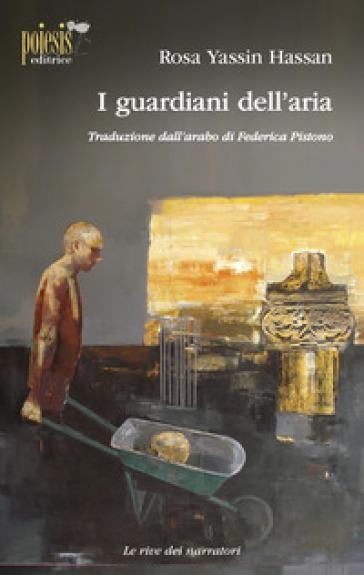 I guardiani dell'aria - Rosa Yassin Hassan | Jonathanterrington.com