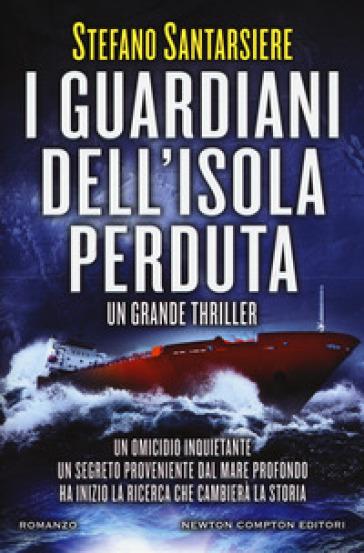 I guardiani dell'isola perduta - Stefano Santarsiere  
