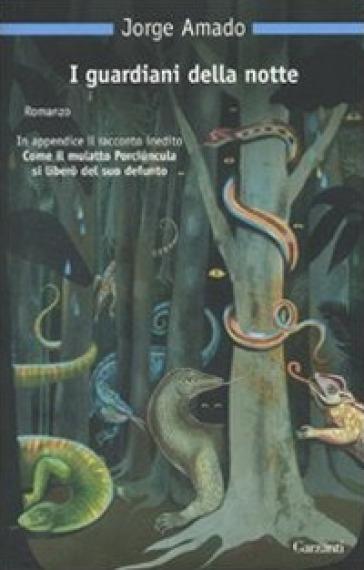 I guardiani della notte - Jorge Amado  