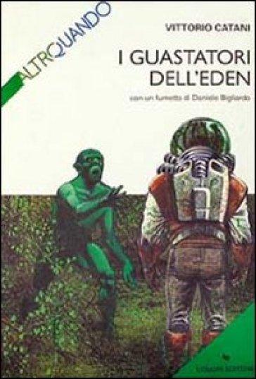 I guastatori dell'Eden - Vittorio Catani   Rochesterscifianimecon.com