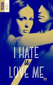 I hate U love me - tome 1