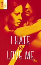 I hate U love me - tome 2