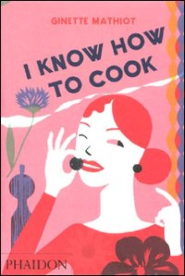 I know how to cook - Ginette Mathiot pdf epub