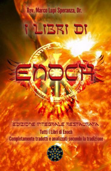 I libri Enoch. Ediz. integrale - Marco Enrico De Graya |