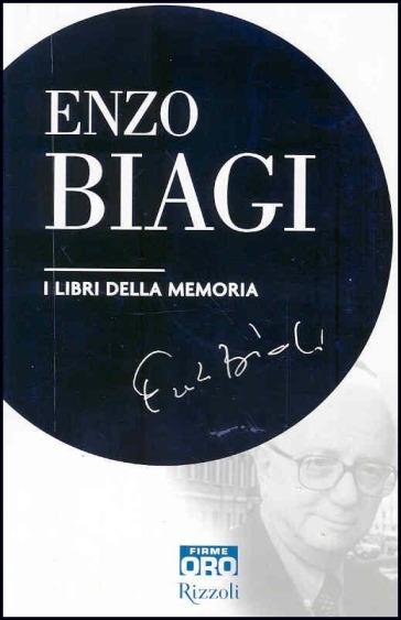 I libri della memoria - Enzo Biagi |