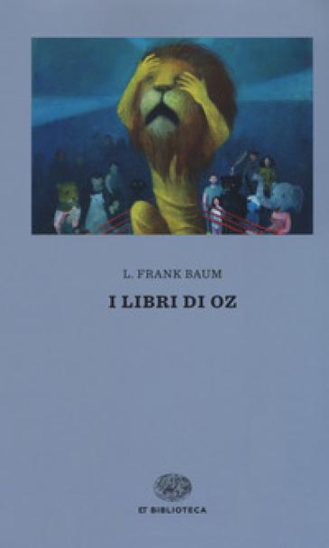 I libri di Oz - Lyman Frank Baum |