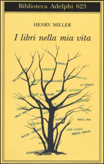 I libri nella mia vita - Henry Miller |