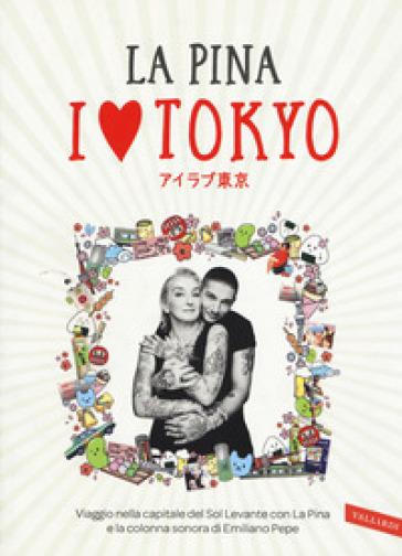 I love Tokyo - La Pina pdf epub