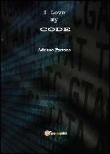 I love my code - Adriano Perrone | Kritjur.org