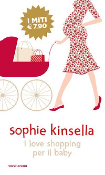 I love shopping per il baby - Sophie Kinsella |