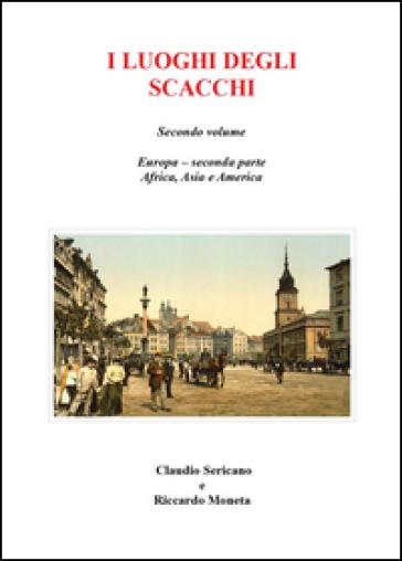 I luoghi degli scacchi. 2. - Claudio Sericano | Rochesterscifianimecon.com