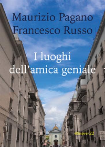 I luoghi dell'amica geniale - Maurizio Pagano | Rochesterscifianimecon.com