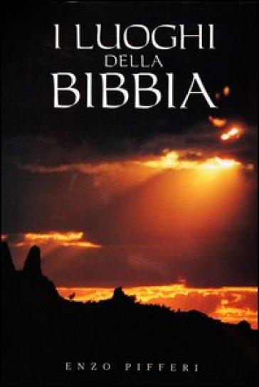 I luoghi della Bibbia - Enzo Pifferi |