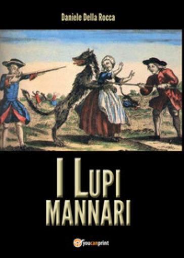 I lupi mannari - Daniele Della Rocca |