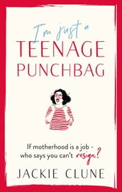 I m Just a Teenage Punchbag