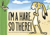 I m a Hare, So There!