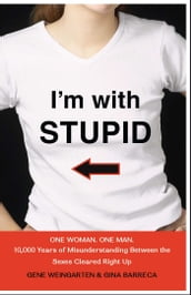 I m with Stupid