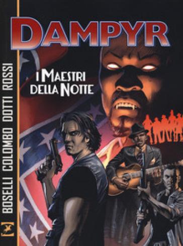 I maestri della notte. Dampyr - Mauro Boselli |