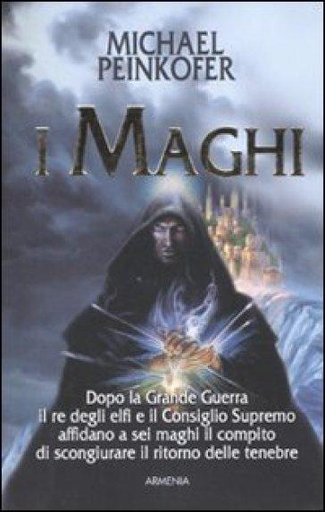 I maghi - Michael Peinkofer |