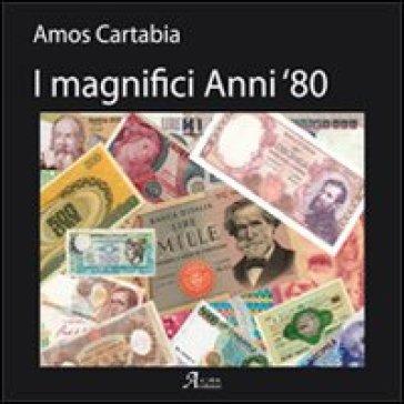 I magnifici anni 80 - Amos Cartabia | Rochesterscifianimecon.com