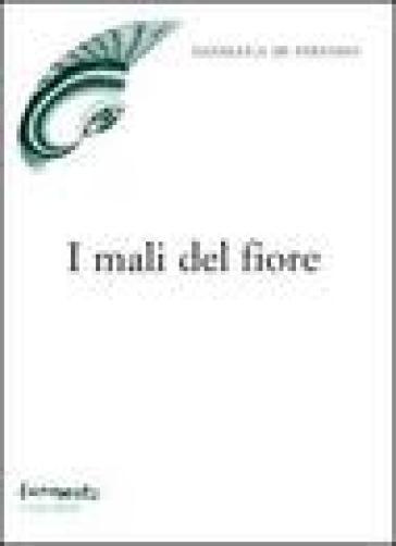 I mali del fiore - Gianluca Di Stefano |